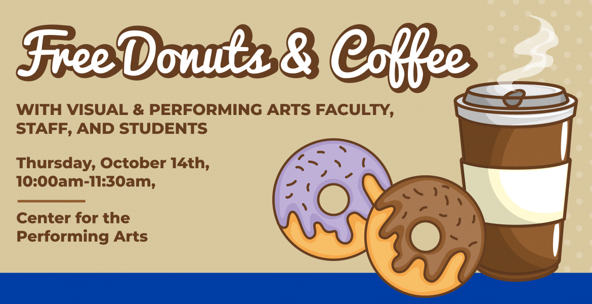 Free Donuts and Coffee with Visual & Performing Arts