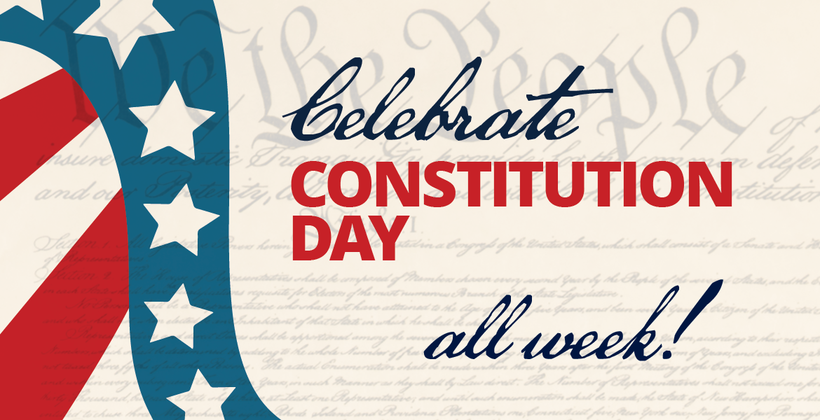 Celebrate Constitution Day! All Week...
