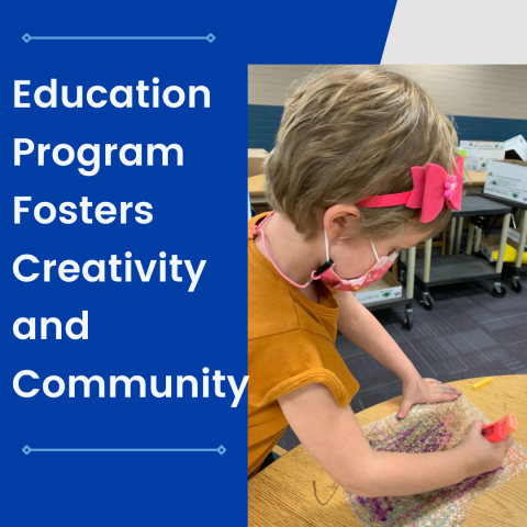 PVCC Education Program Fosters Creativity and Community