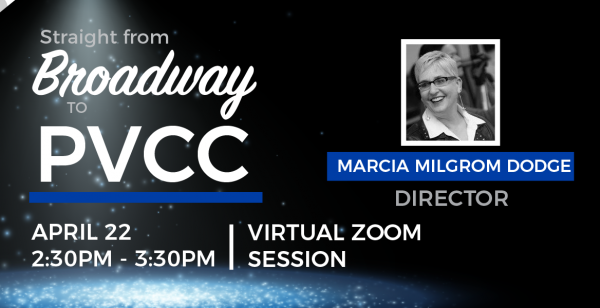 Straight from Broadway to PVCC: Virtual Guest Artist Experience with Marcia Milgram Dodge