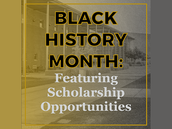 Black History Month - Featuring Scholarship Opportunities