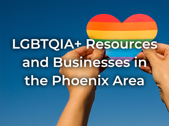 LGBTQIA+ Resources and Business in the Phoenix Area